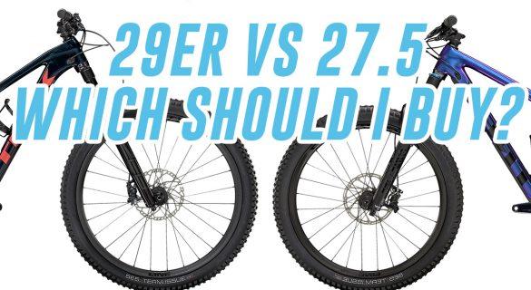 29ER VS 27.5 MOUNTAIN BIKE